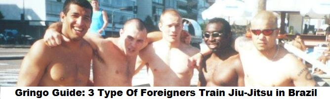 Gringo Guide: 3 Type Of Foreigners Train Jiu-Jitsu in Brazil