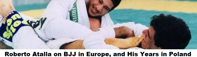 Roberto Atalla On The State of BJJ in Europe, His Years in Poland etc