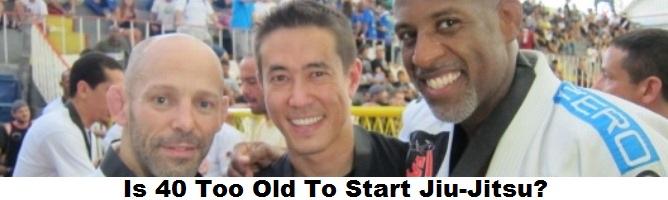 Is 40 Too Old To Start Jiu-Jitsu?