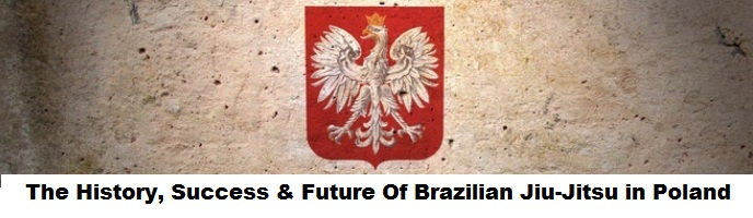 The History, Success & Future Of Brazilian Jiu-Jitsu in Poland