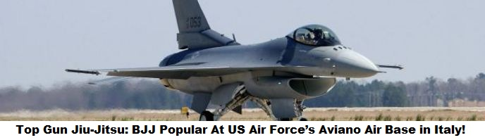 Top Gun Jiu-Jitsu: BJJ Popular At US Air Force's Aviano Air Base in Italy!