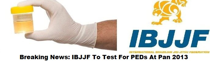 Breaking News: IBJJF To Test For PEDs At Pan 2013