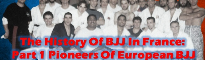 The History Of BJJ In France, Part 1 Pioneers Of European BJJ