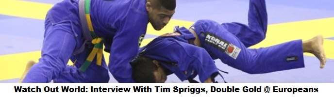 """Watch Out World: Tim Spriggs, Double Gold @ Europeans: """"I Will Be A Black Belt World Champion"""""""