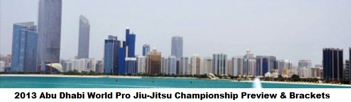 2013 Abu Dhabi World Professional Jiu-Jitsu Championship Preview & Brackets