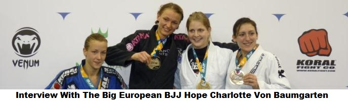 Interview With The Big European BJJ Hope Charlotte Von Baumgarten