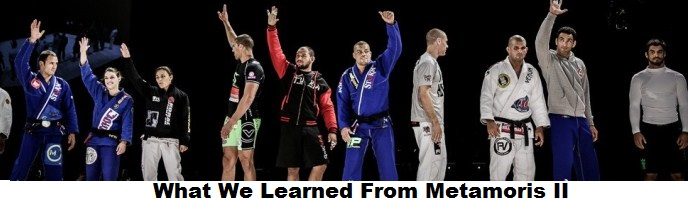 What We Learned From Metamoris II