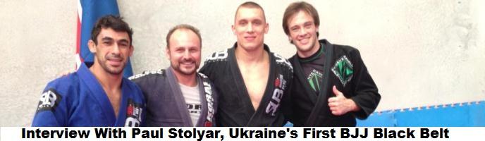 Interview With Paul Stolyar, Ukraine's First BJJ Black Belt