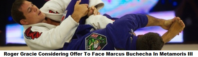 Roger Gracie Considering An Offer To Face Marcus Buchecha In Metamoris III