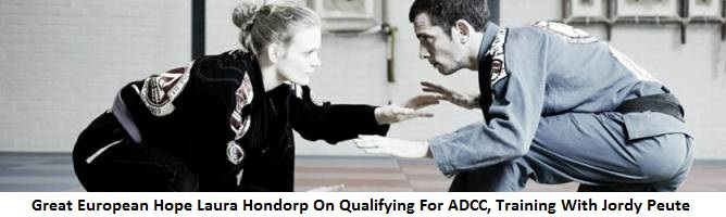 Great European Hope Laura Hondorp On Qualifying For ADCC, BJJ In The Netherlands & Training With Jordy Peute