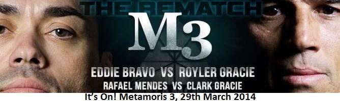 It's On! Metamoris 3, 29th March 2014
