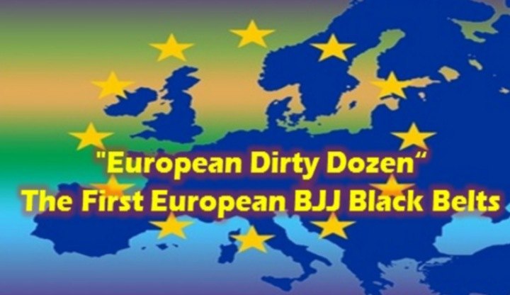 """European Dirty Dozen"", The First European BJJ Black Belts"
