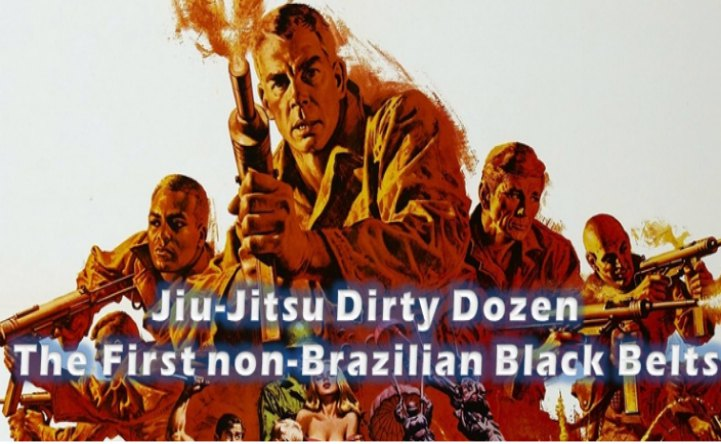 "Old School: The ""Dirty Dozen"", The First 12 non-Brazilian Black Belts"