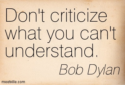 quotation-bob-dylan-criticism-meetville-quotes-255021